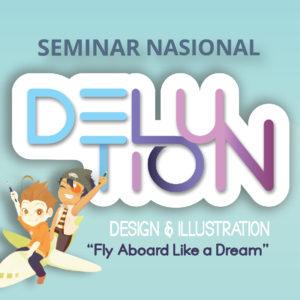 Seminar Nasional DELUTION, Ikut Yuk!